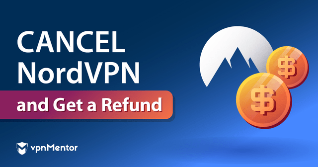 Cancel NordVPN and get a refund