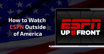 Как да гледате ESPN извън САЩ