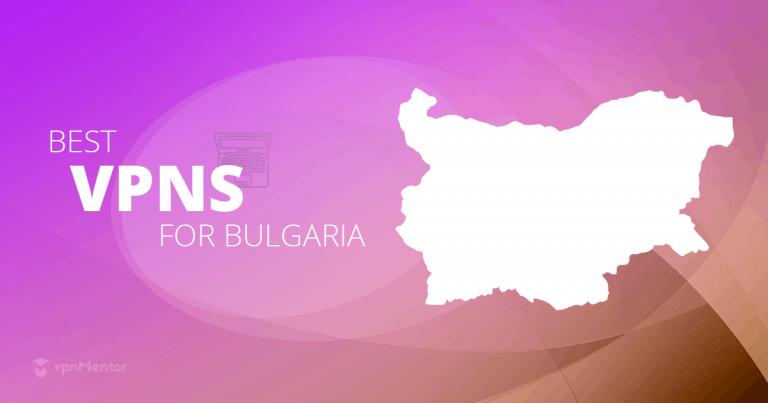 VPNs for Bulgaria
